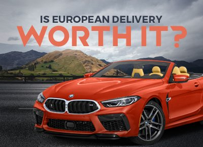 Are European Delivery programs worth the money