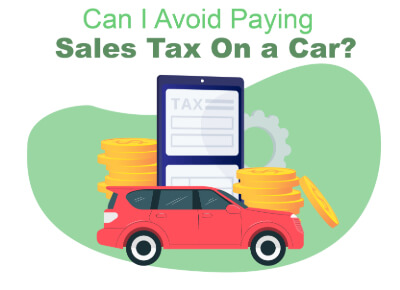 Avoid Paying Car Sales Tax