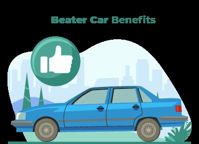 Beater Car Benefits
