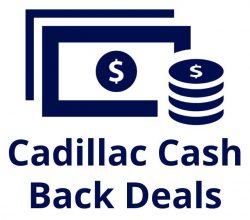 Cadillac Cash Deals