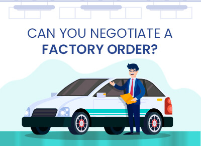 Can you negotiate a factory order car