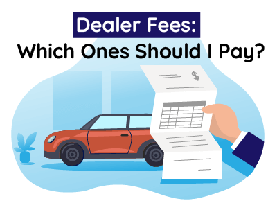 Dealer Fees Which One Shoud I Pay