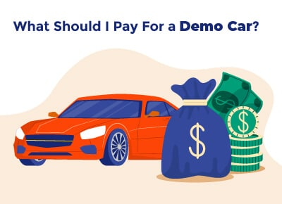 Demo Car How Much Should I Pay