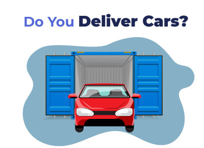 Do You Deliver Cars