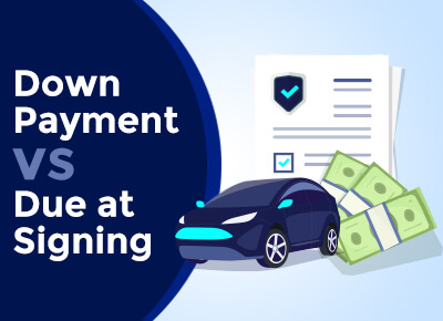 Down payment versus due at signing