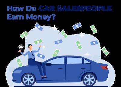 How do Car Salespeople Earn Money