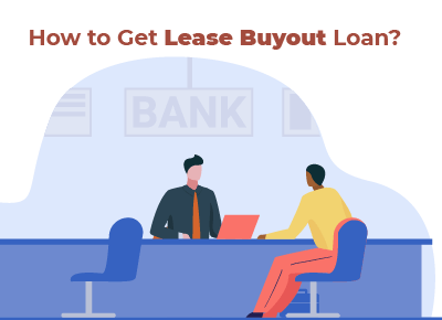 How to Get Lease Buyout Loan