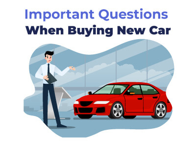 Important Questions When Buying New Car