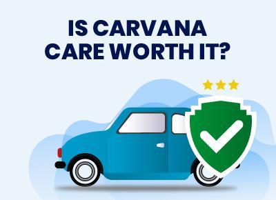 Is Carvana Care Worh It