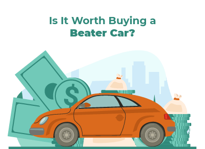 Is It Worth Buying a Beater Car