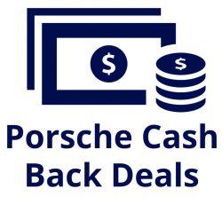 Porsche Cash Deals