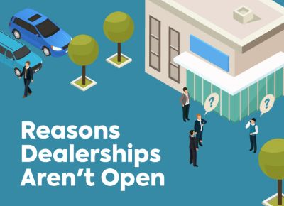 Reasons Dealerships Aren't Open
