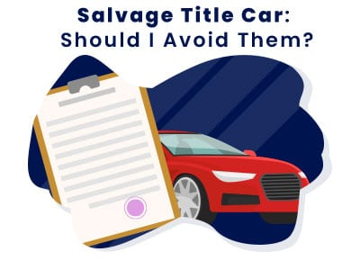 Salvage Title Should I Avoid