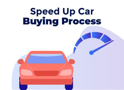 Speed Up Car Buying Process