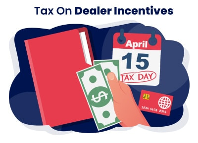 Tax on Dealer Incentives California