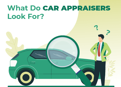 What Do Car Appraisers Look For
