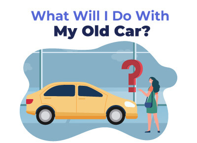 What Will I Do With My Old Car