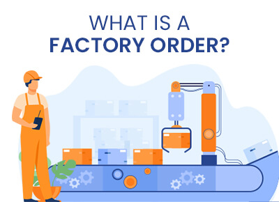 What is a factory order