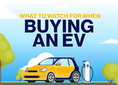 What to Watch When Buying EV