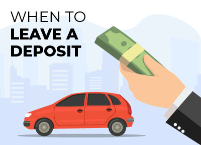 When to Leave a Deposit