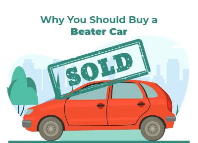 Why Buy a Beater Car