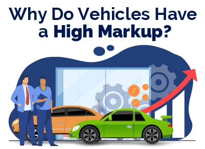 Why Do Vehicles Have High Markup