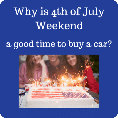 Why is 4th of July Weekend a Good Time to Buy a Car