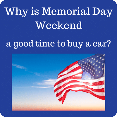 Memorial Day Car Deals 2020 Edition Find The Best Car Price