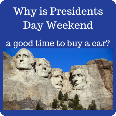 Why is Presidents Day Weekend a Good Time to Buy a Car