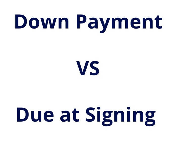 down payment and due at signing